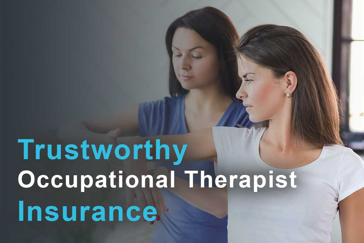 Trustworthy Occupational Therapist Insurance