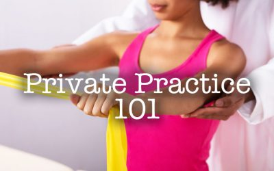 Thinking About Starting Your Own Occupational Therapy Private Practice? Read This!