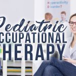 Love Children? Here are a Few Signs You Should Be a Pediatric Occupational Therapist